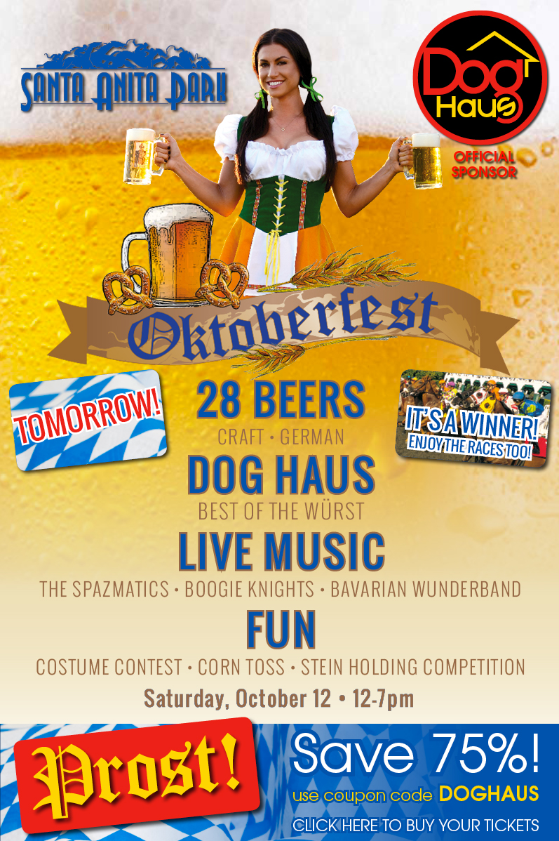 SANTA ANITA PARK OPENS THE GATES TO THE MOST UBER-RIFIC OKTOBERFEST CELEBRATION IN SOUTHERN CALIFORNIA SATURDAY OCTOBER 12, 2013